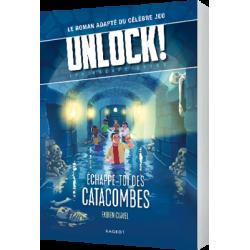 Unlock! Escape Geeks T1 Échappe-toi des catacombes - Rageot